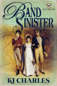 Cover of Band Sinister: battered romance paperback style with two young men and a lady in Regency clothes