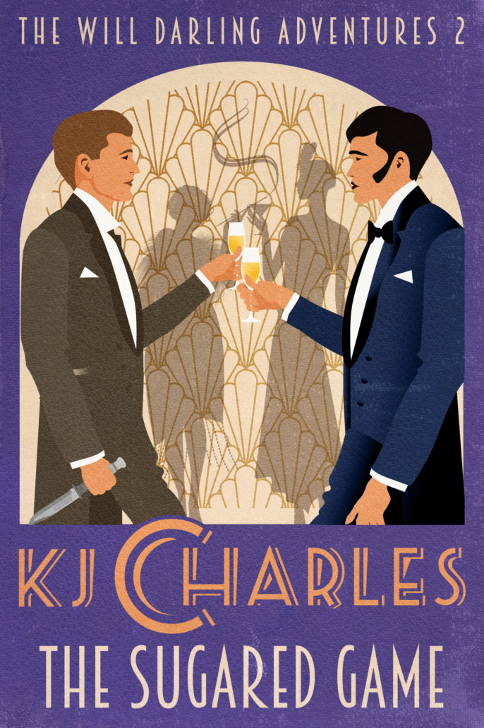 Cover of The Sugared Game. Will and Kim toast each other against a 1920s pulp backdrop. Will has a knife. Maisie and Phoebe are silhouettes in the background.